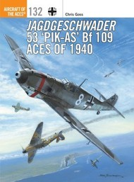 Osprey Publications   Aircraft of the Aces: Jagdgeschwander 53 Pik-As Bf.109 Aces of 1940 OSPACE132