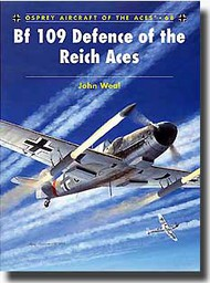 Osprey Publications   Aircraft of the Aces: Bf.109 Defence of the Reich Aces OSPACE68
