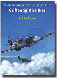 Osprey Publications   Aircraft of the Aces: Griffon Spitfire Aces OSPACE81