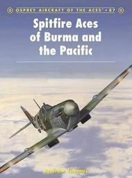 Osprey Publications   Aircraft of the Aces: Spitfire Aces of Burma & The Pacific OSPACE87