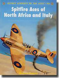 Osprey Publications   Aircraft of the Aces: Spitfire Aces of North Africa & Italy OSPACE98