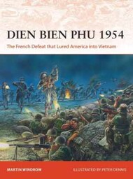 Campaign: Dien Bien Phu 1954 The French Defeat that Lured America into Vietnam #OSPC366
