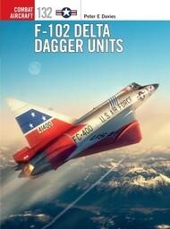 Combat Aircraft: F-102 Delta Dagger Units - Pre-Order Item #OSPCA132