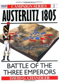Osprey Publications   N/A Collection - Campaign: Austerlitz 1805: Battle of the 3 Emperors OSPCAM02