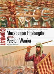 Combat: Macedonian Phalangite vs Persian Warrior Alexander Confronts Achaemenids 334-331BC #OSPCBT40