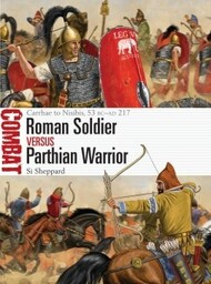 Combat: Roman Soldier vs Parthian Warrior Carrhae to Nisibis 53BC-217AD - Pre-Order Item #OSPCBT50