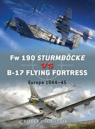 Osprey Publications   Duel: Fw.190 Sturmbocke vs B-17 Flying Fortress Europe 1944-45 OSPD24