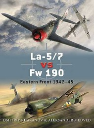 Osprey Publications   Duel: La5/7 vs Fw.190 Eastern Front 1942-45 OSPD39
