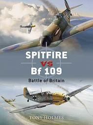 Osprey Publications   Duel: Spitfire vs Bf.109 Battle of Britain OSPD5