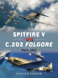 Osprey Publications   Duel: Spitfire V vs C202 Folgore Malta 1942 OSPD60