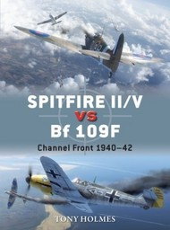Osprey Publications   Duel: Spitfire II/V vs Bf.109F Channel Front 1940-42 OSPD67