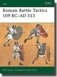 Osprey Publications   Elite: Roman Battle Tactics 109BC-AD313 OSPE155