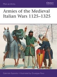 Men at Arms: Armies of the Medieval Italian Wars 1125-1325 #OSPMAA523