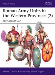 Men at Arms: Roman Army Units in the Western Provinces (2) 3rd Century AD #OSPMAA527