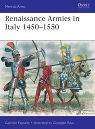 Men at Arms: Renaissance Armies in Italy 1450-1550 #OSPMAA536