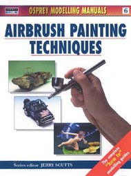 Osprey Publications  Airbrush Modelling Manual: Airbrush Painting Techniques OSPMOD6