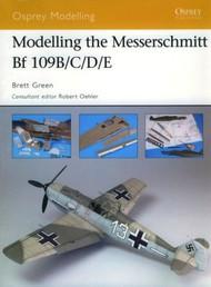 Osprey Publications   N/A Osprey Modelling: Modelling Messerschmitt Bf.109B/C/D/E OSPOM32