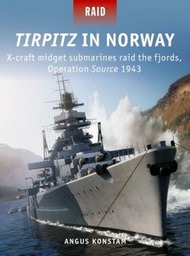 Raid: Tirpitz in Norway X-Craft Midget Submarines Raid the Fjords Operation Source 1943 #OSPR51