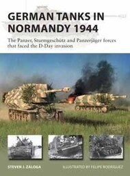 Vanguard: German Tanks in Normandy 1944 the Panzer, Sturmgeschuz & Panzerjager Forces that Faced the D-Day Invasion OSPVNG298