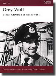 Osprey Publications   N/A Grey Wolf: U-Boat Crewman of WW II OSPWAR36