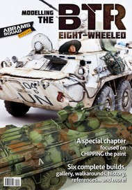 PLA Editions   Abrams Squad Special Issue: Modelling the BTR Eight-Wheeled PED1003