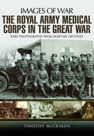 The Royal Army Medical Corps in the Great War  #PNS2323