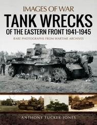 Tank Wrecks of the Eastern Front 1941–1945  #PNS5003