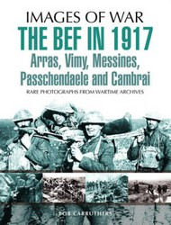 The BEF in 1917 Arras, Vimy, Messines, Passchendaele and Cambrai #PNS7799