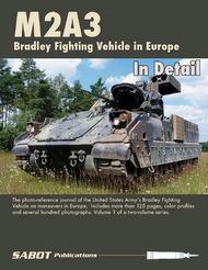 M2A3 Bradley Fighting Vehicle Volume 1 In Detail (In Europe) #SAB008