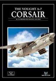 SAM Publications   N/A #28 The Vought A-7 Corsair Comprehensive Guide Book SAM59