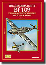 SAM Publications   N/A The Messerschmitt Bf.109 Part.2 - 'F' to 'K' Variants - Comprehensive Guide SMBMDF30