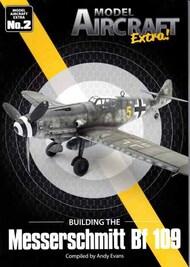 Model Aircraft Extra! Building the Messerschmitt Bf.109 #SMBMAE002