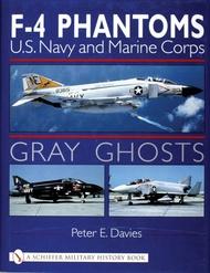 Schiffer Publishing   N/A F-4 Phantoms Gray Ghosts: USN/USMC SFR0216