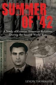 Schiffer Publishing   N/A Summer of '42: A Study of German-Armenian Relations during WW2 SFR0451