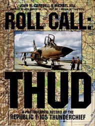 Schiffer Publishing   N/A Roll Call: Thud -- F-105 Thunderchief SFR0628