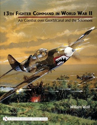 Schiffer Publishing   N/A The 13th Fighter Command: WW2 Guadalcanal & Solomons SFR067X