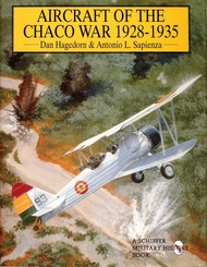 Schiffer Publishing   N/A Aircraft of the Chaco War 1928-1935 SFR1462