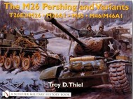 Schiffer Publishing   N/A Collection - M26 Pershing & Variants T26E3/ M26, M26A1, M45, M36/M46A1 SFR15447