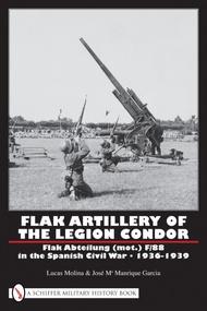 Schiffer Publishing   N/A Flak Artillery of the Legion Condor: Flak Abt SFR2319