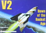 Schiffer Publishing   N/A # -V2: Dawn of the Rocket Age SFR2333