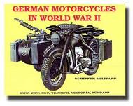 Schiffer Publishing   N/A # -German Motorcycles in WW II SFR0205