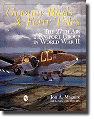 Schiffer Publishing   N/A Gooney Birds & Ferry Tales: The 27Th Air Transport Group In WW II (DC-3/C-47) SFR0592
