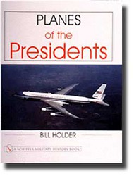 Schiffer Publishing   N/A Planes of the Presidents: Air Force One SFR11875