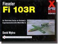 Schiffer Publishing   N/A X-Planes of 3rd Reich: Fieseler Fi-103R SFR13983