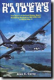Schiffer Publishing   N/A Reluctant Raiders: USN Bombing Squadron VB/VPB-109 In WW II SFR7576