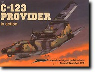 Squadron/Signal Publications   N/A Collection - C-123 Provider in Action SQU1124