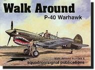 Squadron/Signal Publications   N/A Collection - Collection - P-40 Warhawk Walk Around SQU5508