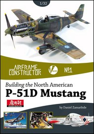 Valiant Wings Publishing   Airframe Constructor 1: Building the 1/32 North American P-51D Mustang (D)<!-- _Disc_ --> VLWAC1