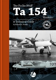 "Airframe Detail 6: The Focke Wulf Ta.154 Moskito "" A Technical Guide"