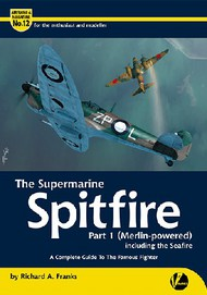 Airframe & Miniature 12: The Supermarine Spitfire Part 1 Merlin-Powered including the Seafire #VLWAM12